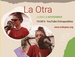 On line: Estreno del vídeo Música y Palabra con La Otra y Cultopías @ Youtube Entrepueblos