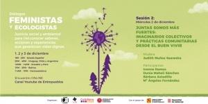 Diálogos feministas y ecologistas: juntas somos más fuertes: imaginarios colectivos y prácticas comunitarias desde el buen vivir